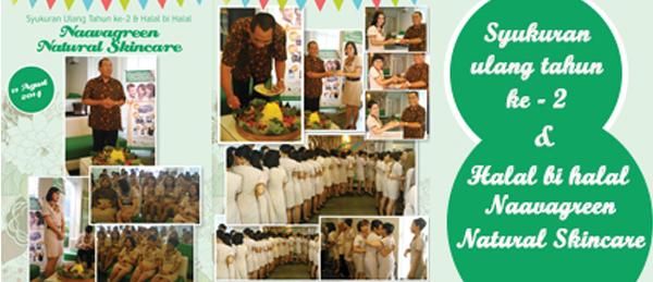 Syukuran Ulang Tahun ke-2 dan Halal bi Halal Naavagreen Natural Skincare